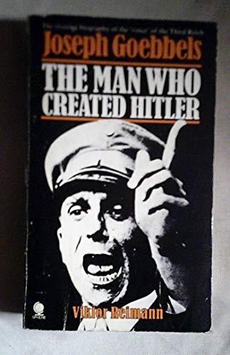 9780722172599: Man Who Created Hitler: Joseph Goebbels