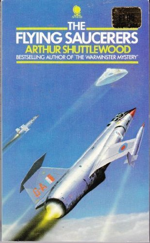 The Flying Saucerers.: Shuttlewood, Arthur.