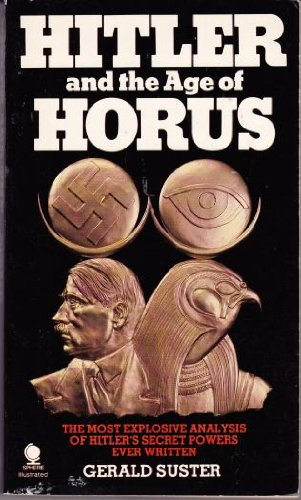 Hitler and the Age of Horus: Suster, Gerald