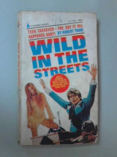 9780722184424: Wild in the Streets (Movie tie-in) (Pyramid X-1798)