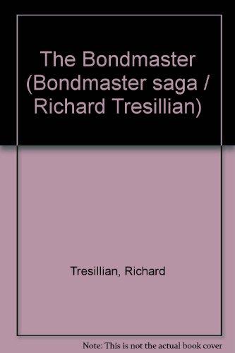 9780722186015: The Bondmaster (Bondmaster saga / Richard Tresillian)
