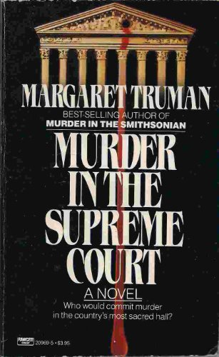 Murder In The Supreme Court: Truman, Magaret