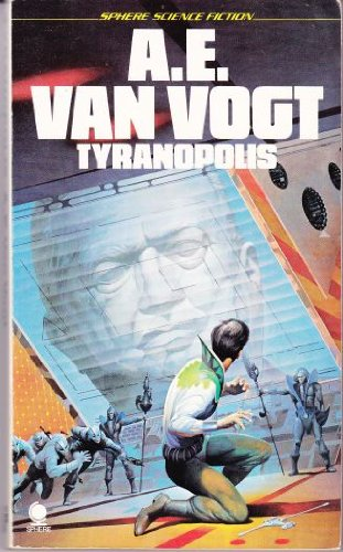 Tyranopolis (Sphere science fiction): A E Van Vogt