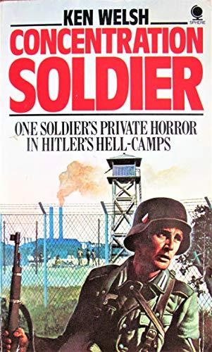 Concentration Soldier: Welsh, Ken