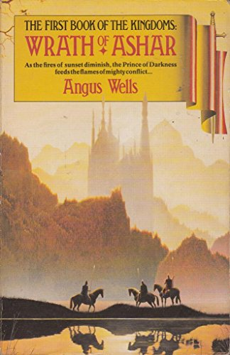 Wrath of Ashar: Wells, Angus