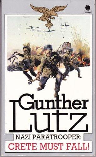 Crete Must Fall (Nazi Paratrooper:2): Lutz, Gunther