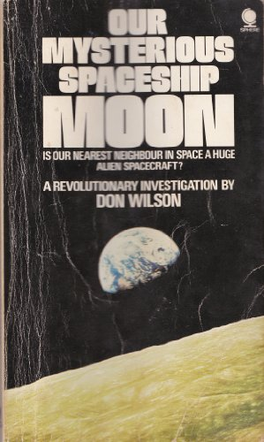 Our Mysterious Spaceship Moon: Wilson, Don