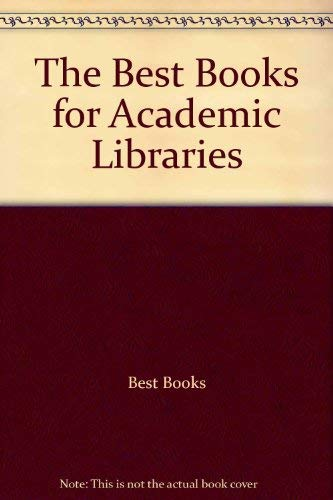 9780722200117: The Best Books for Academic Libraries