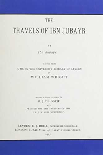 9780722234242: The travels of Ibn Jubayr. Ed. By William Wright. 2d. Ed. Rev. by M.J. de Goeje