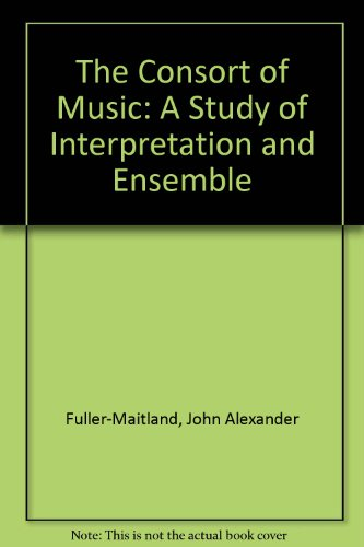 9780722257609: The Consort of Music: A Study of Interpretation and Ensemble