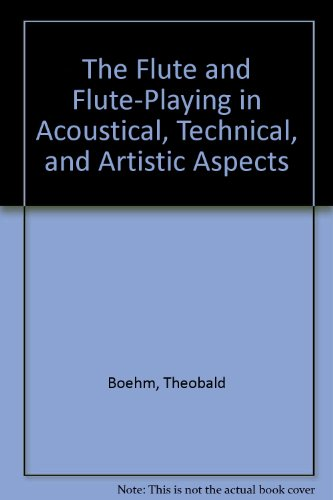 9780722260579: The Flute and Flute-Playing in Acoustical, Technical, and Artistic Aspects