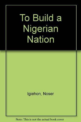 To Build a Nigerian Nation: Igiehon, Noser