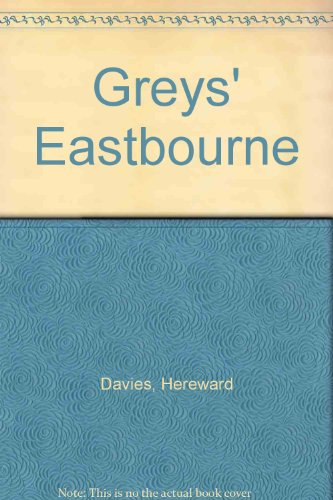 The Greys, Eastbourne: Davies, Hereward