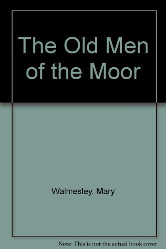 The Old Men of the Moor: Mary Walmesley and