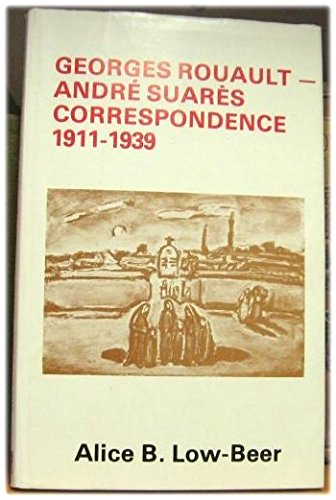 Georges Rouault and Andre Suares: Correspondence 1911-1939 (9780722316214) by Georges Rouault; Andre Suares