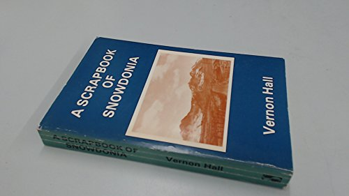 9780722316221: A Scrapbook of Snowdonia