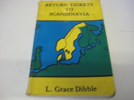 Return Tickets To Scandinavia (UNCOMMON FIRST EDITION SIGNED BY AUTHOR)