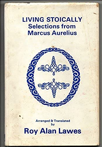 9780722318485: Living Stoically: Selections from Marcus Aurelius