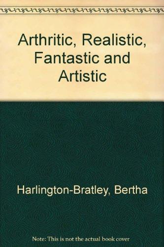 9780722319703: Arthritic, Realistic Fantastics & Artistic