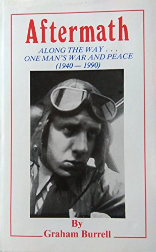 Aftermath: Along the Way.One Man's War & Peace (1940-1990)