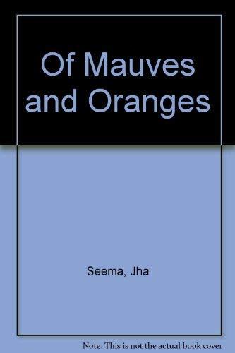 Of Mauves and Oranges: Seema, Jha