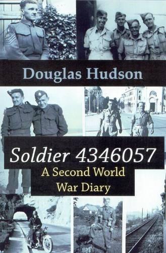 Soldier 4346057: A Second World War Diary: Hudson, Douglas