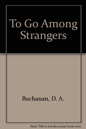 TO GO AMONG STRANGERS