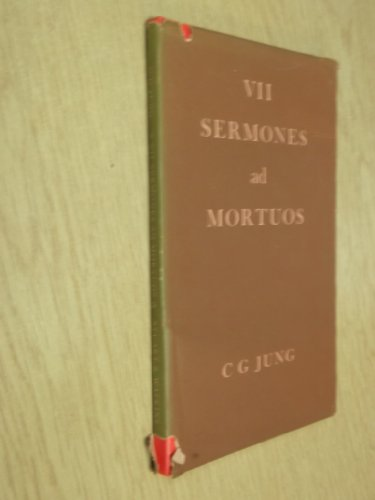 VII Sermones ad Mortuos: The seven sermons to the dead written by Basilides in Alexandria, the city...