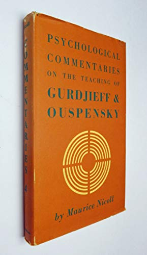 Psychological Commentaries on the Teachings of Gurdjieff and Ouspensky: Nicoll, Maurice