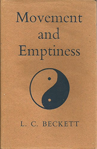 Movement and Emptiness.: L. C Beckett.