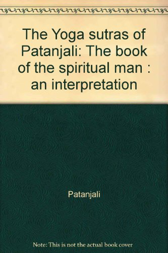 The Yoga sutras of Patanjali: The book of the spiritual man : an interpretation (9780722401309) by Patañjali