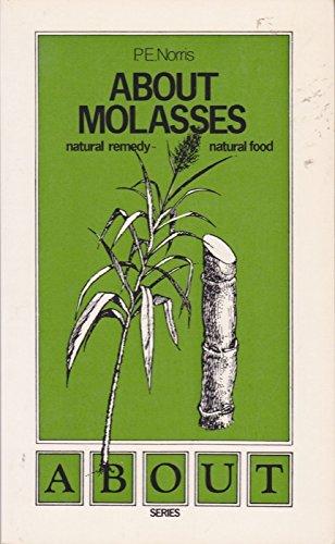 About Molasses: P E Norris