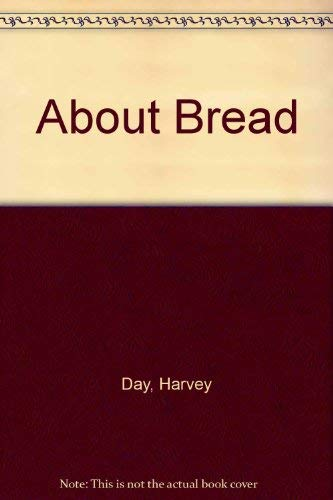 ABOUT BREAD the Controversial Cereal