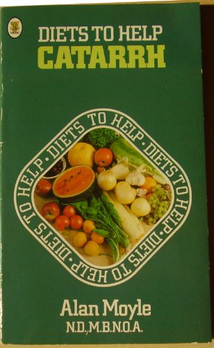 Diets to Help the Relief of Catarrh: Alan Moyle
