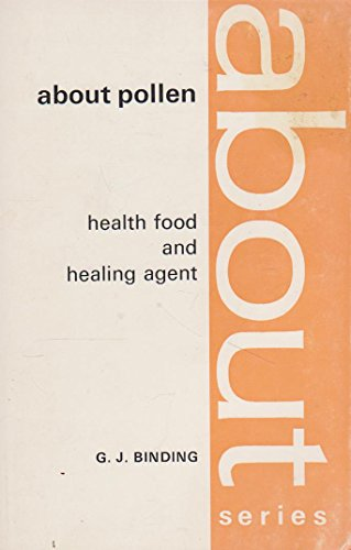 9780722501825: About Pollen: Health Food and Healing Agent (The