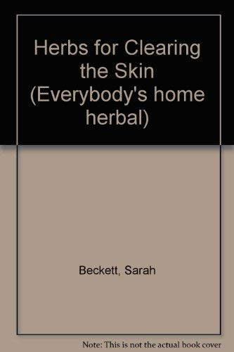 9780722502112: Herbs for Clearing the Skin (Everybody's home herbal)