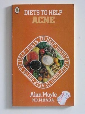 Acne (Diets to Help): Moyle, Alan
