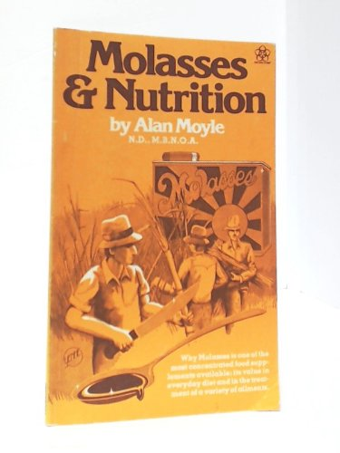 Molasses and Nutrition (Nature's Way): Moyle, Alan