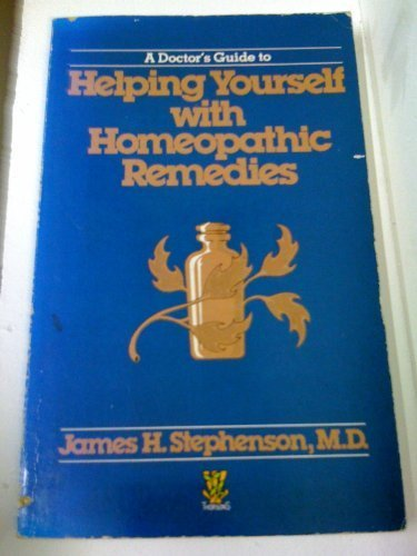 Doctor's Guide to Helping Yourself with Homoeopathic Remedies: Stephenson, James H.
