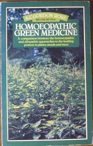 Homoeopathic Green Medicine: Ross, A.C.Gordon