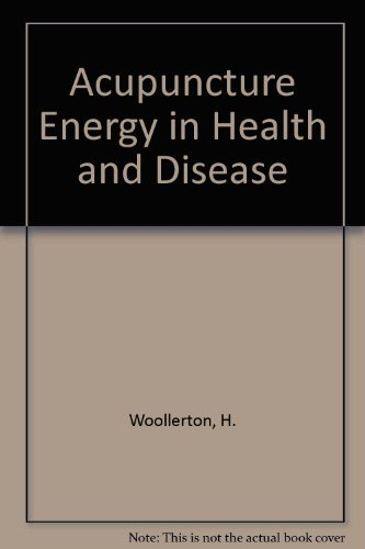9780722504826: Acupuncture Energy in Health and Disease: A Practical Guide for Advanced Students