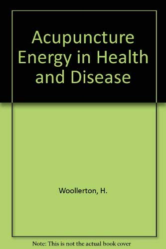 9780722505212: Acupuncture Energy in Health and Disease