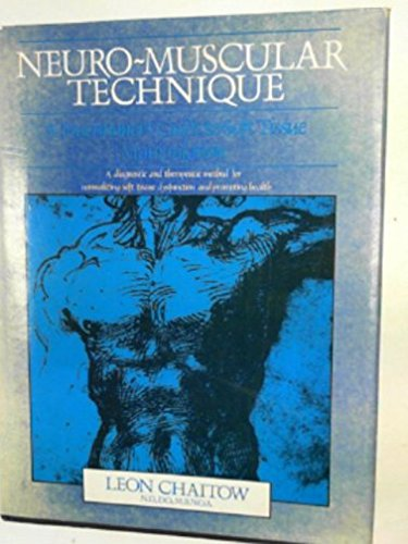 9780722505861: Neuro-Muscular Technique: A Practitioner's Guide to Soft Tissue Manipulation