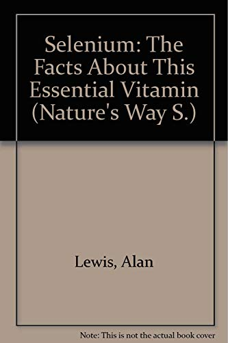 9780722507346: Selenium: The Facts About This Essential Vitamin (Nature's Way)