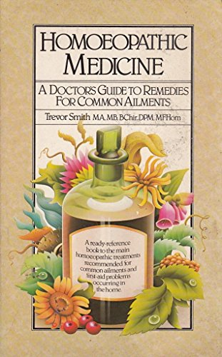 Homoeopathic Medicine: A Doctor's Guide to Remedies: Smith, Trevor