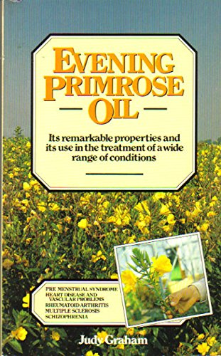 9780722507438: Evening Primrose Oil: Its remarkable properties and its use in the treatment of a wide range of conditions
