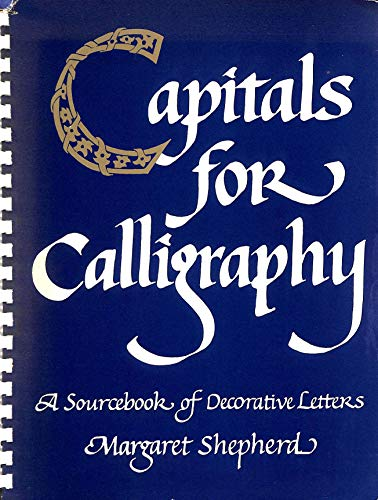 Capitals for Calligraphy: Source Book of Decorative Letters (0722507615) by Margaret Shepherd