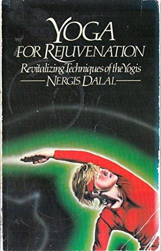 9780722507711: Yoga for Rejuvenation: Revitalizing Techniques of the Yogis