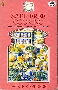 Salt-free Cooking (Special diet cookbooks) (0722508468) by Applebee, Jackie