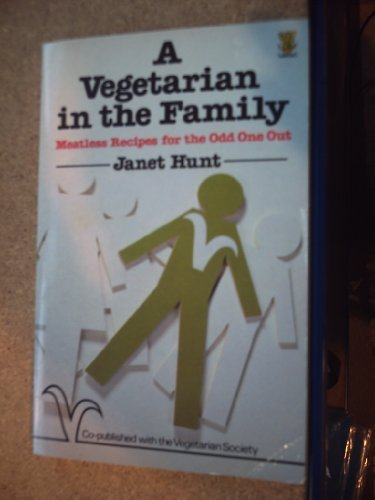 A VEGETARIAN IN THE FAMILY Meatless Recipes for the Odd One Out